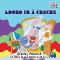 I Love to Go to Daycare (Portuguese Children's Book): Portuguese Book for Kids