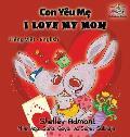 I Love My Mom (vietnamese baby book, bilingual vietnamese english books): Vietmanese for kids
