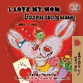 I Love My Mom: English Serbian Cyrillic