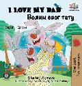 I Love My Dad (English Serbian Bilingual Book - Cyrillic)