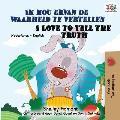 Ik hou ervan de waarheid te vertellen I Love to Tell the Truth: Dutch English Bilingual Edition