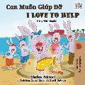I Love to Help: Vietnamese English Bilingual Edition