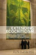 Extending Ecocriticism: Crisis, Collaboration and Challenges in the Environmental Humanities