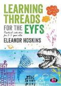 Learning Threads for the Eyfs: Practical Activities for 3-5 Year Olds