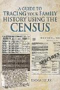 A Guide to Tracing Your Family History Using the Census