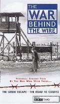The War Behind the Wire - Voices of the Vetrans: Second World War POW Experiences