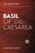 Basil of Caesarea: His Life and Impact