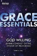 God Willing: Divine Conduct or the Mystery of Providence