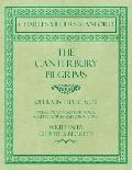 The Canterbury Pilgrims - Opera in Three Acts - Music Arranged for Voice, Mixed Chorus and Orchestra - Written by Gilbert ? Beckett - Composed by C. V