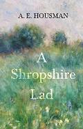 A Shropshire Lad: With a Chapter from Twenty-Four Portraits by William Rothenstein