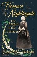 Florence Nightingale the Angel of the Crimea: With the Essay 'Representative Women' by Ingleby Scott