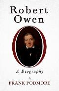Robert Owen - A Biography;With a Biography by Leslie Stephen