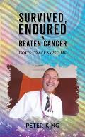 Survived, Endured and Beaten Cancer
