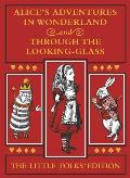 Alice's Adventures in Wonderland and Through the Looking-Glass: The Little Folks Edition