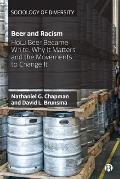 Beer and Racism: How Beer Became White, Why It Matters, and the Movements to Change It