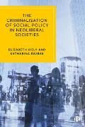 The Criminalisation of Social Policy in Neoliberal Societies