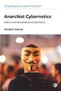 Anarchist Cybernetics: Control and Communication in Radical Politics