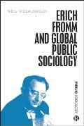 Erich Fromm and Global Public Sociology