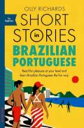 Short Stories in Brazilian Portuguese for Beginners Read for pleasure at your level expand your vocabulary & learn Brazilian Portuguese the fun way