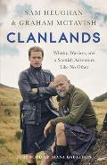 Clanlands Whisky Warfare & a Scottish Adventure Like No Other