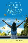 Landing in the Heart of Mexico: A Gringa's Story