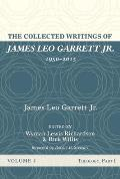 The Collected Writings of James Leo Garrett Jr., 1950-2015: Volume Four