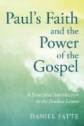 Paul's Faith and the Power of the Gospel: A Structural Introduction to the Pauline Letters
