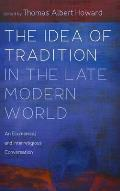 The Idea of Tradition in the Late Modern World