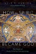How the Spirit Became God