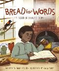 Bread for Words: A Frederick Douglass Story