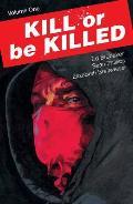 Kill or Be Killed Volume 01