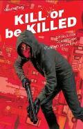 Kill or Be Killed Volume 02