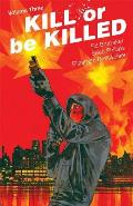 Kill or Be Killed Volume 03
