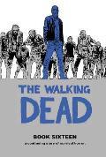 The Walking Dead: Book Sixteen