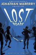 Lost Roads, 2