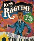 King of Ragtime: The Story of Scott Joplin