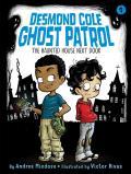 Desmond Cole Ghost Patrol 01 Haunted House Next Door