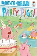 Party Pigs!: Ready-To-Read Pre-Level 1
