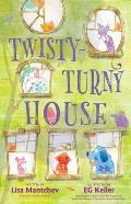 Twisty Turny House