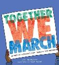 Together We March 25 Protest Movements That Marched into History