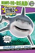 Sharks Cant Smile & Other Amazing Facts