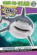 Sharks Can't Smile!: And Other Amazing Facts (Ready-To-Read Level 2)