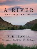 A River: The Thread That Binds