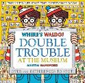 Wheres Waldo Double Trouble at the Museum The Ultimate Spot the Difference Book