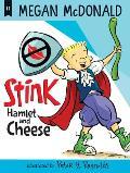 Stink Hamlet & Cheese