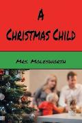 A Christmas Child: A Sketch of a Boy's Life