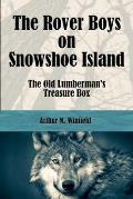 The Rover Boys on Snowshoe Island (Illustrated Edition)