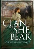 Clan of the She Bear: Diamonds in the Rough