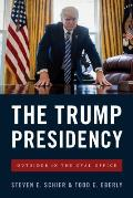 The Trump Presidency: Outsider in the Oval Office