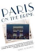 Paris on the Brink The 1930s Paris of Jean Renoir Salvador Dali Simone de Beauvoir Andre Gide Sylvia Beach Leon Blum & Their Friends